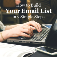 How to build your email list in 7 simple steps!