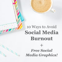 10 Ways to Avoid Social Media Burnout + Free Social Media Graphics