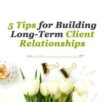 5 tips for building long-term client relationships