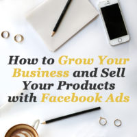 How to Grow your Business and Sell your Products with Facebook Ads