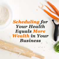 Scheduling for your health means more wealth in your business - Jennie Lyon Virtual Assistant Services