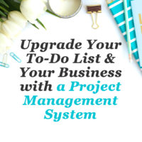 Upgrade your to do list and business with a project management system