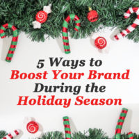 5 Ways to Boost your Brand During the Holiday Season