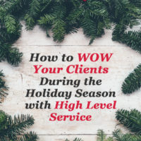 How to WOW your clients during the holiday season with high level service