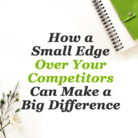 How a small edge over your competitors can make a big difference