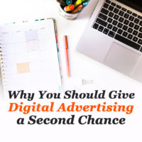 Why You Should Give Digital Advertising a Second Chance