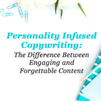 Personality Infused Copywriting: The Difference Between Engaging and Forgettable Content