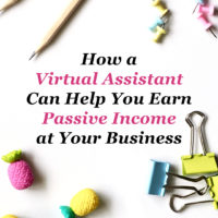 How A Virtual Assistant can help you earn passive income at your business