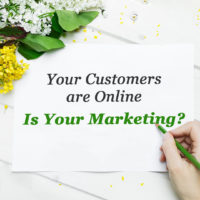 Your Customers are Online - Is Your Marketing?