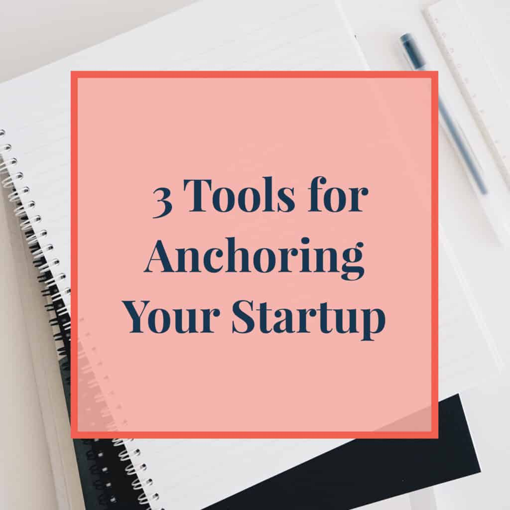 JLVAS-3-tools-for-anchoring-your-startup