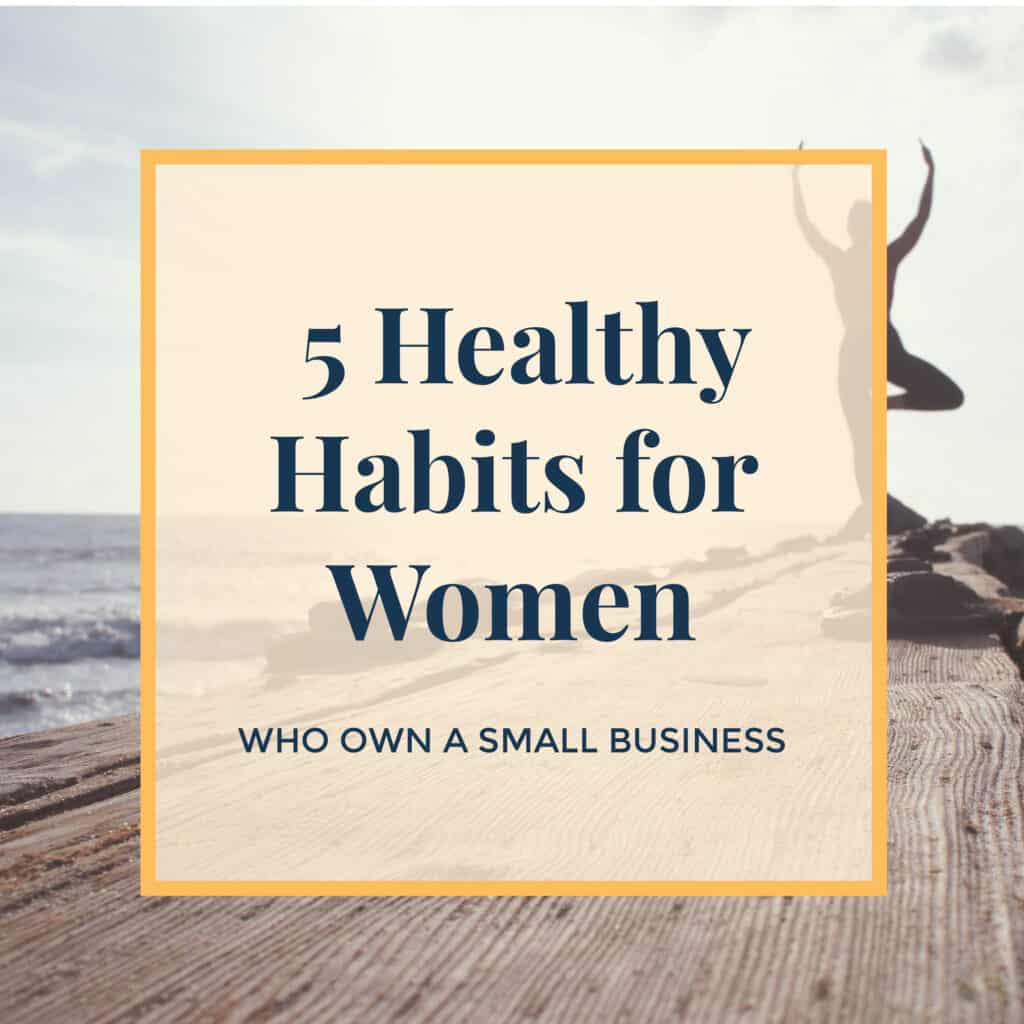 Jennie-Lyon-5-healthy-habits-for-women-who-own-a-small-business
