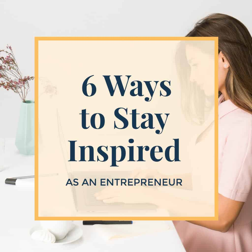 Jennie-Lyon-6 ways to stay inspired as an entrepreneur