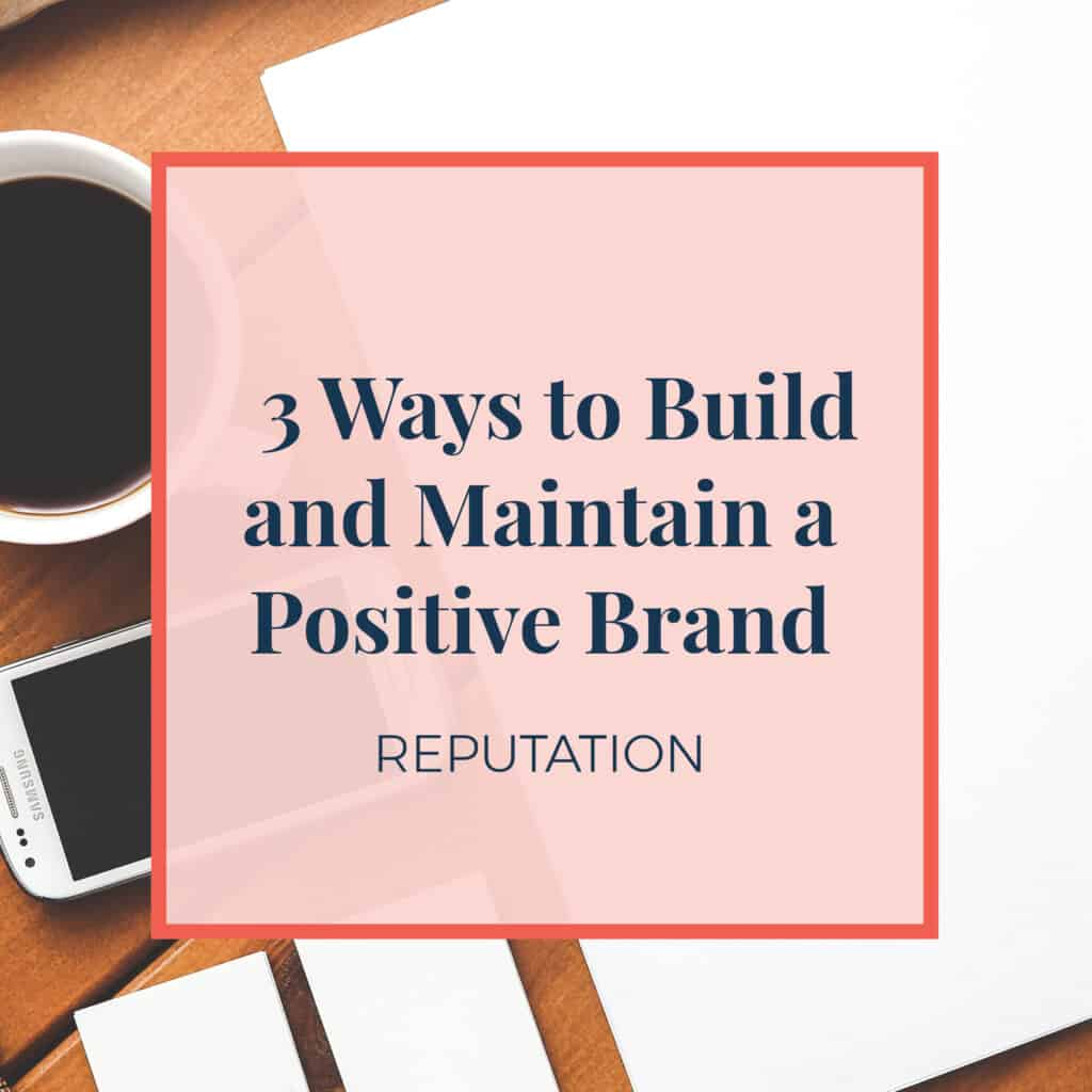 JLVAS-3-Ways-to-build-and-maintain-a-positive-brand-reputation