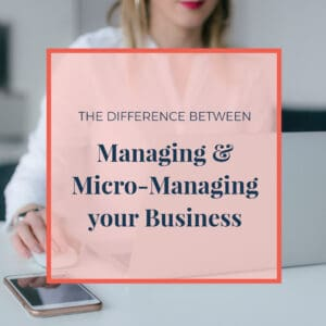 The Difference Between managing and Mirco Managing Your Business