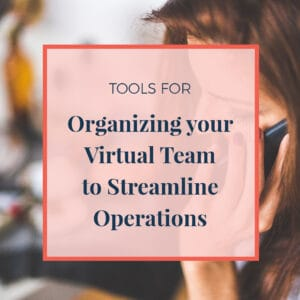 tools for organizing your virtual team
