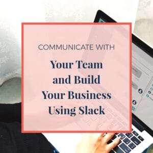 COmmunicate with your team and build your business using slack
