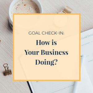 Goal Check-In: How Is Your Business Doing?
