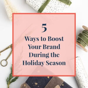 JLVAS-5 Ways to Boost your Brand duing the holiday season