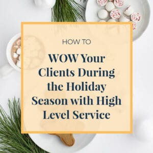 JLVAS-how to wow your clients during the holiday season with high level service