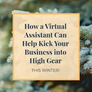 JLVAS - How a virtual assistant can help kick your business into high gear this winter