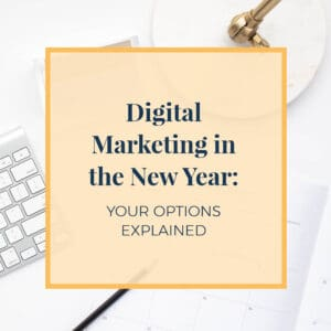 JLVAS - Digital marketing in the new year your options explained