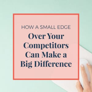 JLVAS New Blog Images-how a small edge over your competitors can make a big difference