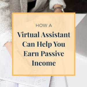 JLVAS-How a virtual assistant can help you earn passive income
