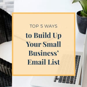 JLVAS-top 5 ways to build up your small business' email list