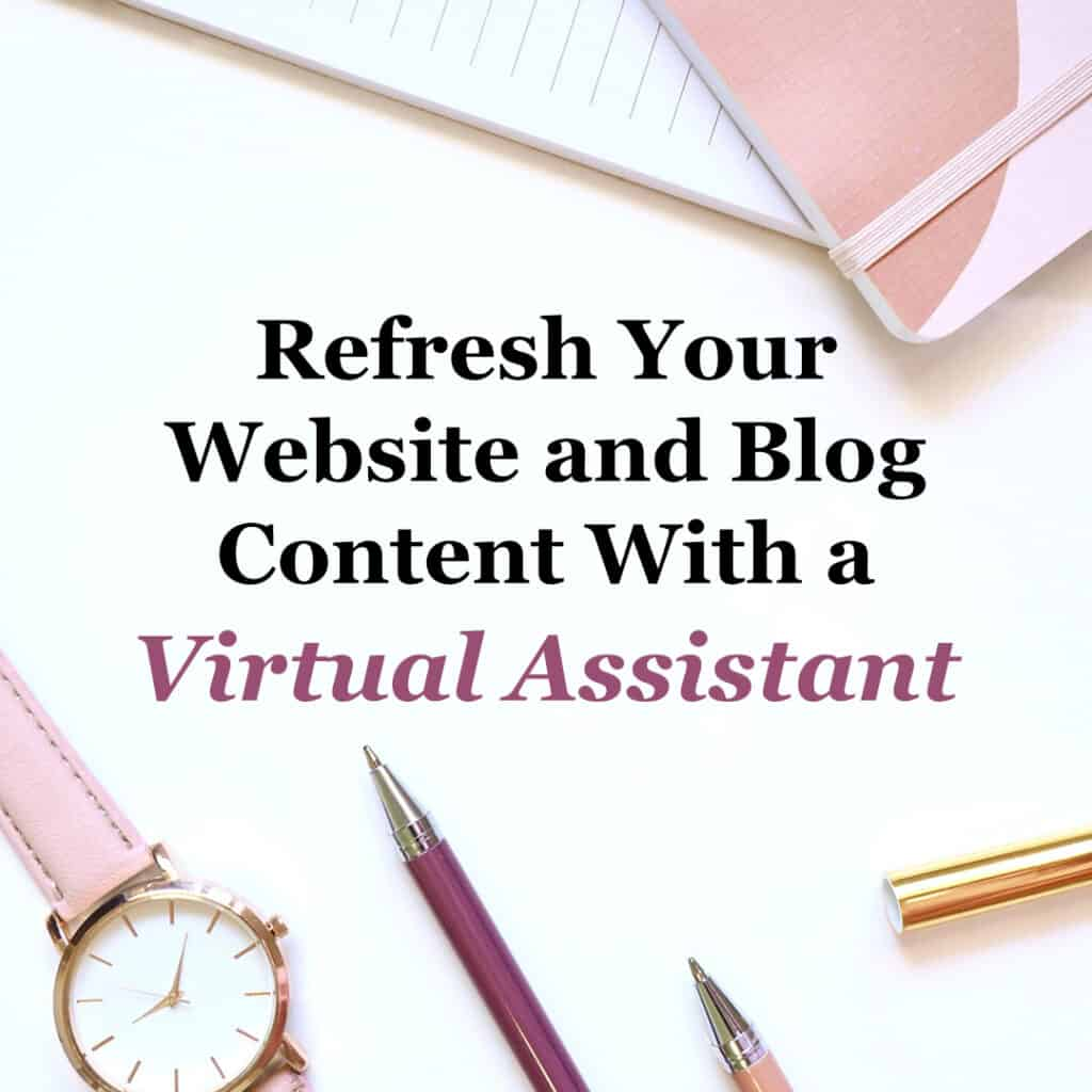 Refresh Your Website and Blog Content With a Virtual Assistant