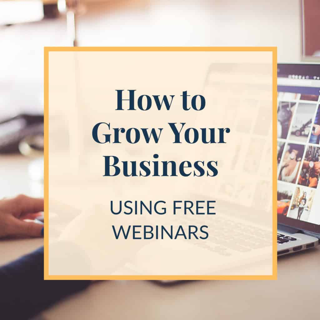 How to Grow Your Business Using Free Webinars