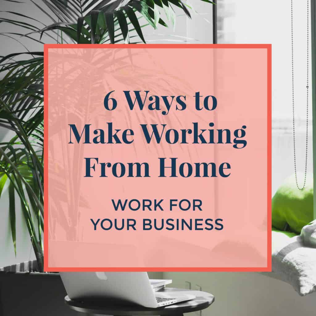 JLVAS-6-ways-to-make-working-from-home-work-for-your-business