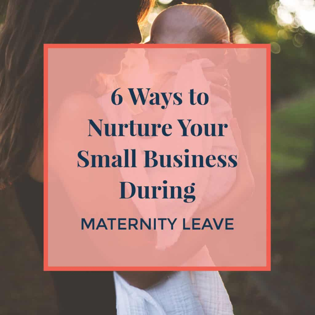 JLVAS-6-ways-to-nurture-your-small-business-during-maternity-leave