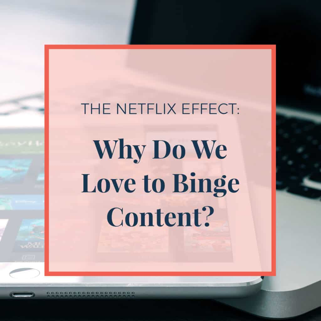 JLVAS-netflix-effect-why-do-we-love-binge-content-1