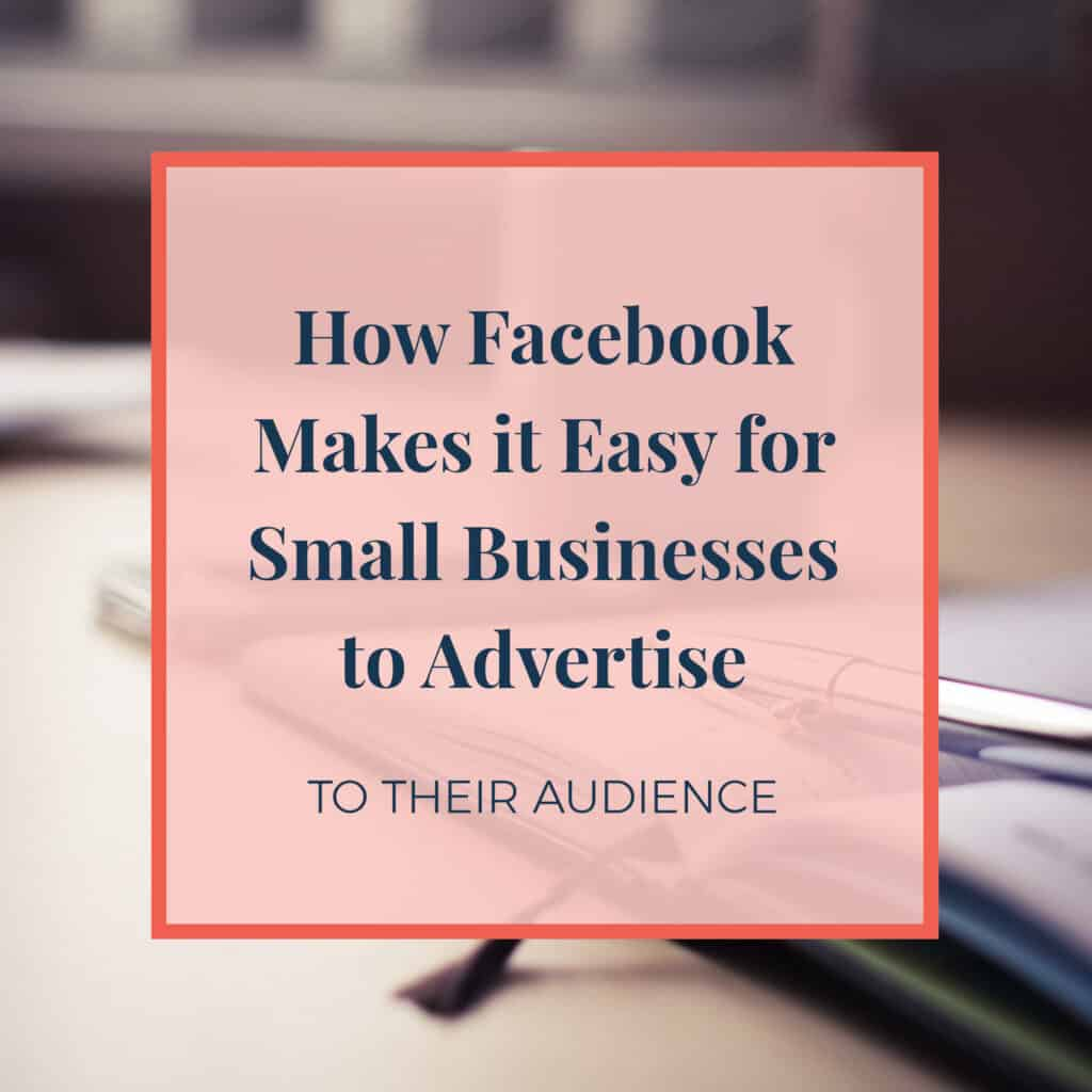 JLVAS-how-facebook-makes-it-easy-for-small-businesses-to-advertise-to-audience