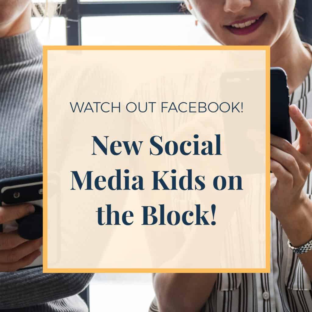New Social Media kids on the block