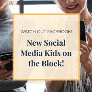New Social Media kids on the block