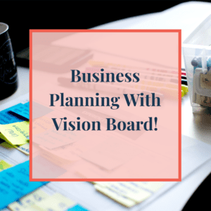 Graphic - Business Planning With Vision Board!