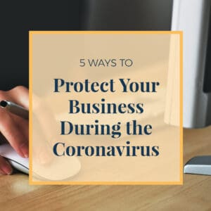 5 Ways to Protect Your Business During the Coronavirus