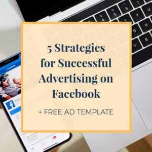 5 Strategies for Successful Advertising on Facebook