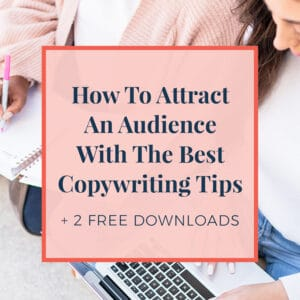 How to attract an audience with the best copywriting tips