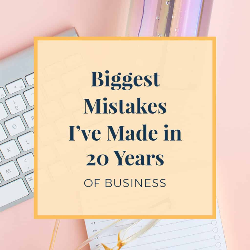Biggest Mistakes Ive Made in 20 Years of Business