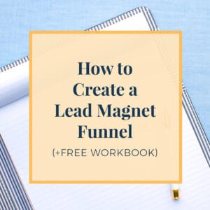 How to Create a Lead Magnet Funnel