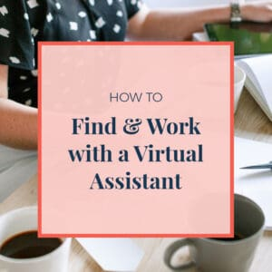 How to Find and work with a virtual assistant