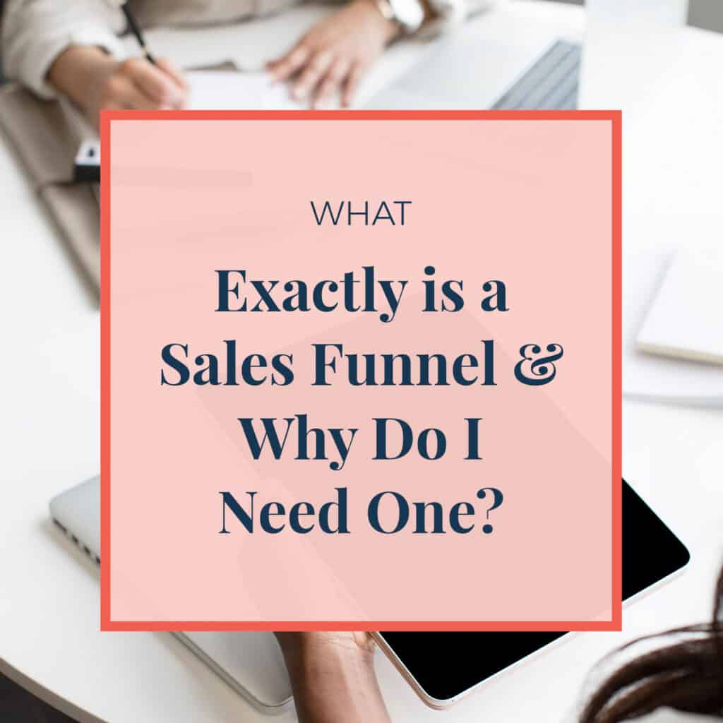 What Is A Sales Funnel and Do I Need One