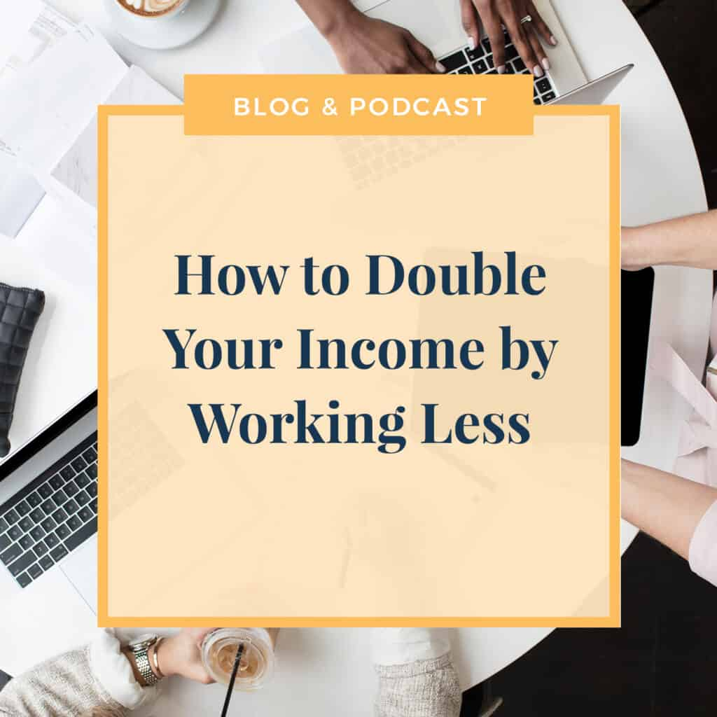 How-To-Double-Your-Income-By-Working-Less-JLVAS