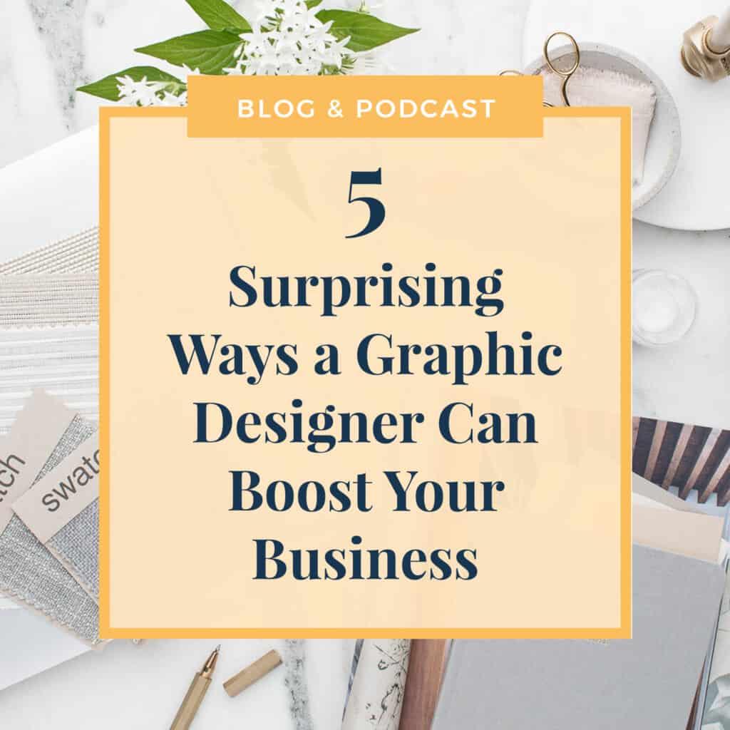 JLVAS-5 Surprising Way a Graphic Designer Can Boost Your Business