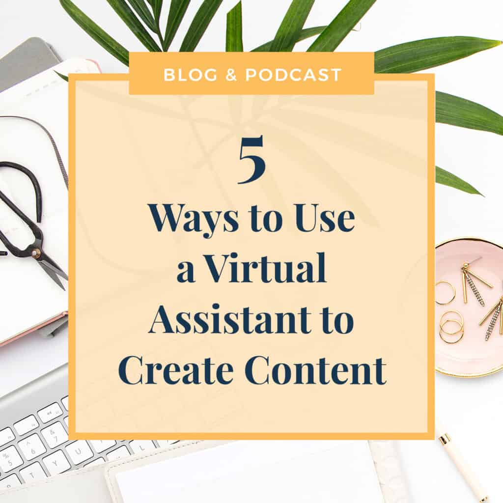 JLVAS -5 Ways to Use a Virtual Assistant to Create Content