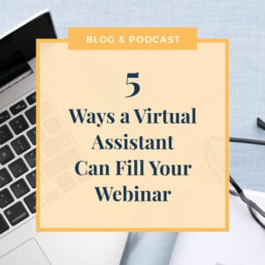 JLVAS 5 Ways a Virtual Assistant Can Fill Your Webinar