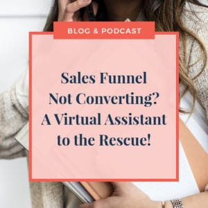JLVAS New Blog Images-Sales Funnel Not Converting Virtual Assistant to the Rescue