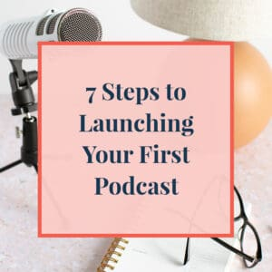 JLVAS New Blog Images- 7 steps to launching podcast